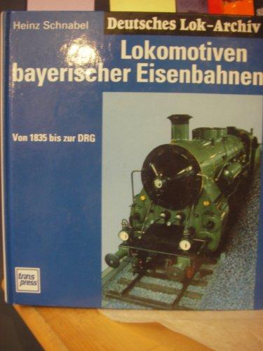 9783344707484: Lokomotiven Bayerischer Eisenbahnen. Von 1835 bis zur DRG