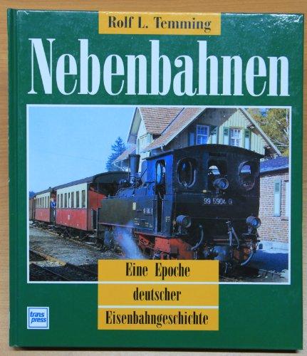 9783344707712: Nebenbahnen. Eine Epoche deutscher Eisenbahngeschichte