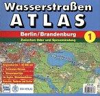 9783344707767: Wasserstraßenatlas Berlin, Brandenburg, Bd.1, Zwischen Oder und Spreemündung