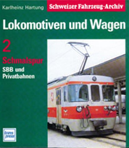 Lokomotiven und Wagen. Band 2: Schmalspur; SBB: Hartung, Karlheinz: