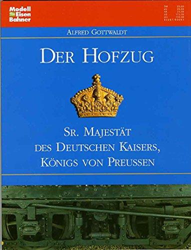 9783344708092: Der Hofzug Sr. Majestät des Deutschen Kaisers, Königs von Preussen