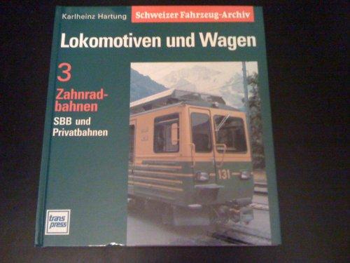 9783344708429: Lokomotiven und Wagen Zahnradbahen SBB und Privatbahnen (Schweizer Fahrzeug-Archiv 3)