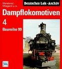 9783344709037: Dampflokomotiven, Bd.4, Baureihe 99