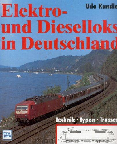 9783344709112: Elektro- und Dieselloks in Deutschland. Typen, Technik, Trassen