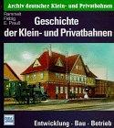 9783344710071: Geschichte der Klein- und Privatbahnen. Entwicklung - Bau - Betrieb