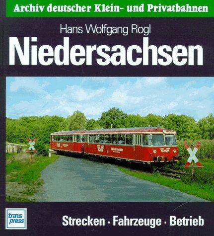 9783344710224: Niedersachsen. Strecken - Fahrzeuge - Betrieb