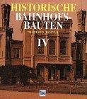9783344710293: Historische Bahnhofsbauten, Bd.4, Brandenburg, Pommern, Schlesien, Posen, Westpreußen, Ostpreußen