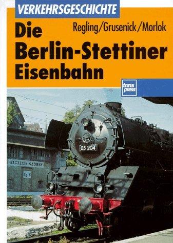 9783344710460: Die Berlin-Stettiner Eisenbahn
