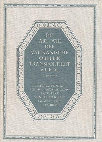 9783345000119: Die Art, wie der vatikanische Obelisk transportiert wurde.... Band 1: Teilreprint. Band 2: Kommentarband mit �bersetzung