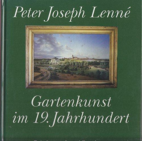 9783345002656: Peter Joseph Lenné: Gartenkunst im 19. Jahrhundert : Beiträge zur Lenné-Forschung