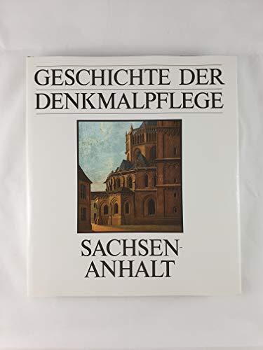 9783345004650: Geschichte der Denkmalpflege Sachsen-Anhalt. Von den Anfängen bis zum Neubeginn 1945