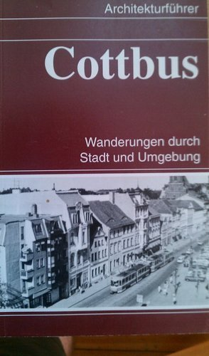 9783345005060: Cottbus: Wanderungen durch Stadt und Umgebung (Architekturfuhrer) (German Edition)