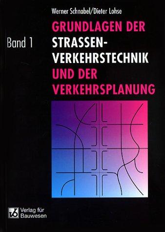 9783345005664: Grundlagen der Straßenverkehrstechnik und der Verkehrsplanung, in 2 Bdn., Bd.1, Verkehrstechnik