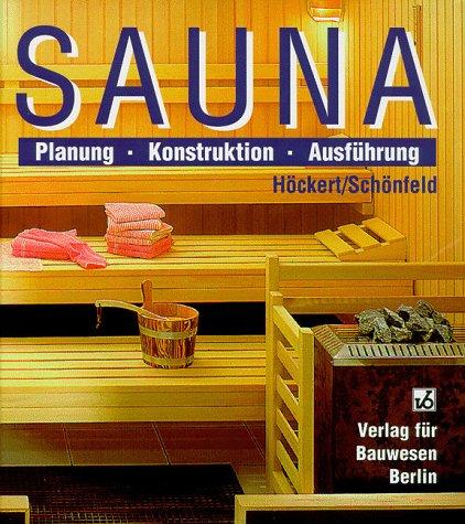 9783345006012: Sauna. Planung, Konstruktion, Ausf�hrung