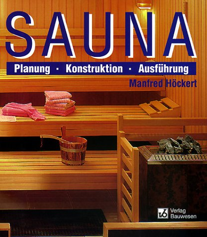 9783345007545: Sauna. Planung, Konstruktion, Ausführung