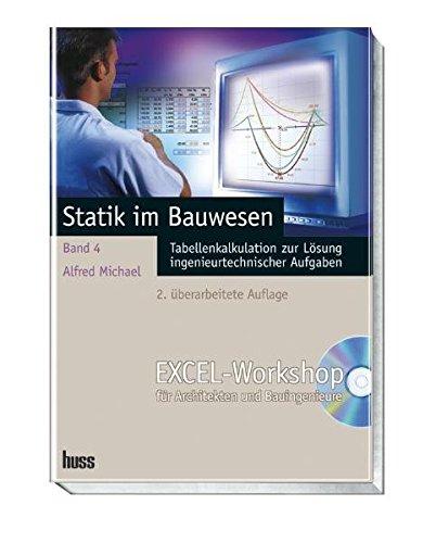 9783345008962: Statik im Bauwesen 4. Excel-Workshop für Architekten und Bauingenieure: Tabellenkalkulation zu Lösung ingenieurtechnischer Aufgaben