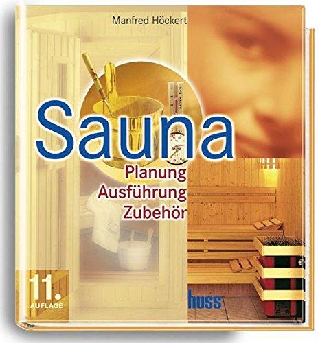9783345009167: Sauna: Planung, Ausführung, Zubehör