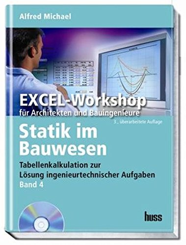 9783345009495: Statik im Bauwesen Band 4: Tabellenkalkulation zur Lösung ingenieurtechnischer Aufgaben. Excel-Workshop für Architekten und Bauingenieure