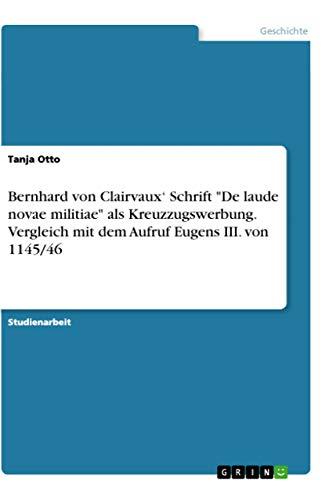 """9783346052322: Bernhard von Clairvaux' Schrift """"De laude novae militiae"""" als Kreuzzugswerbung. Vergleich mit dem Aufruf Eugens III. von 1145/46"""