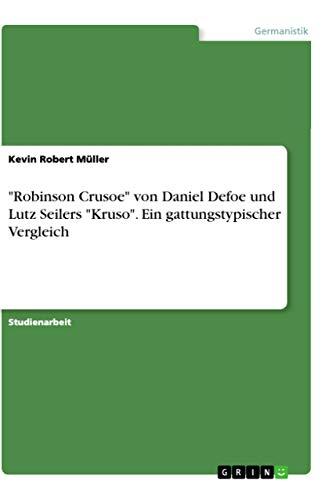"""Robinson Crusoe"""" von Daniel Defoe und Lutz: Kevin Robert Müller"""