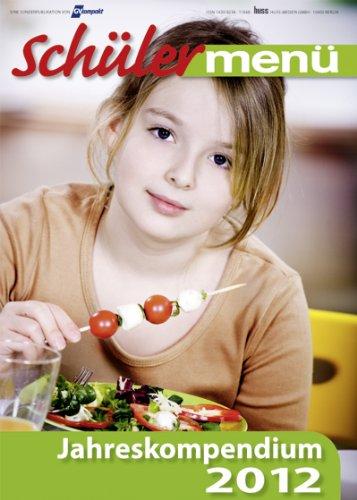 9783349011326: Schülermenü Jahreskompendium 2012: Schüler- und Kinderessen in Deutschland