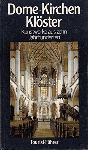 9783350002818: Dome, Kirchen, Kl�ster - Kunstwerke aus zehn Jahrhunderten; Tourist-F�hrer,