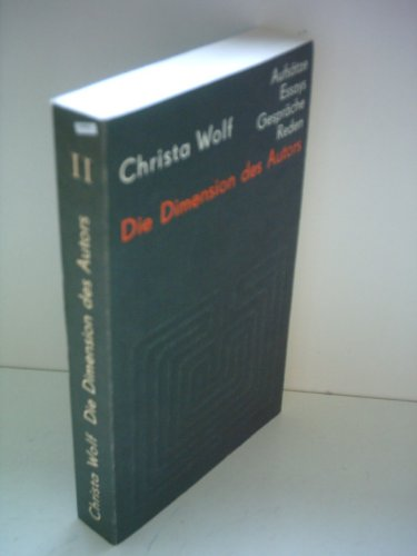 Die Dimension des Autors. Essays und Aufsätze,: Wolf, Christa: