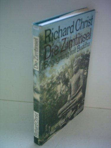 9783351003470: Die Zimtinsel : Begegnung mit Buddha. [Hardcover] by Christ, Richard