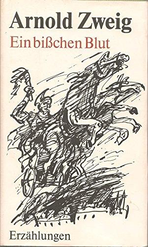 Ein bisschen Blut. Erzählungen: Arnold Zweig