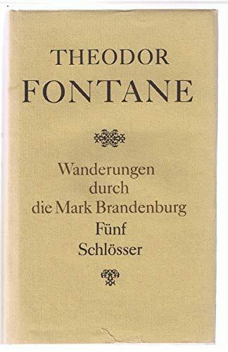 9783351004194: Wanderungen durch die Mark Brandenburg. Band 5: Fünf Schlösser. Altes und Neues aus Mark Brandenburg