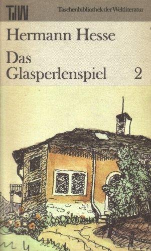 Das Glasperlenspiel. Versuch einer Lebensbeschreibung des Magister: Hesse, Hermann