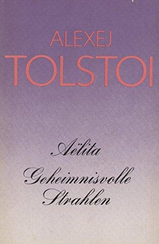 Aelita - Geheimnisvolle Strahlen: Tolstoi, Alexej