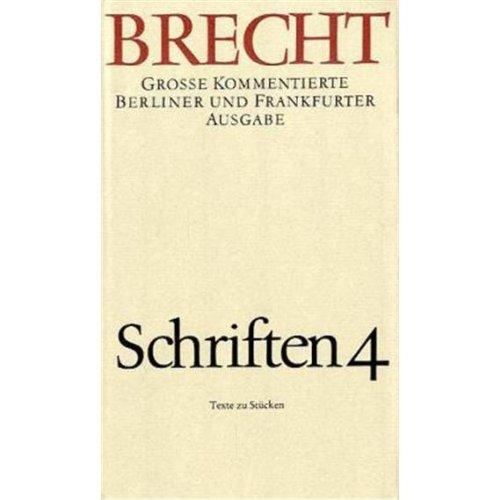 Schriften 4: Bertolt Brecht