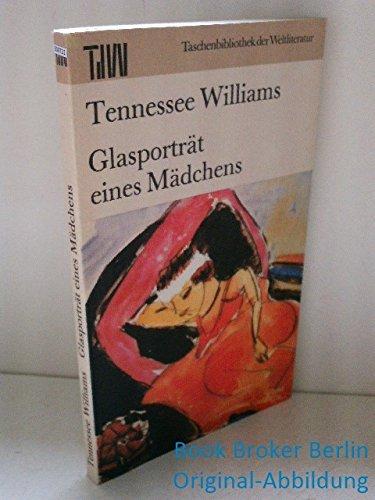 9783351012373: Tennessee Williams: Glasportrait eines Mädchens . TdW . 1988 ...