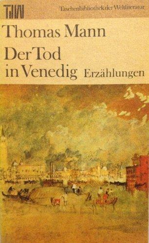 Der Tod in Venedig : Erzählungen. Taschenbibliothek: Mann, Thomas
