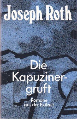 Die Kapuzinergruft. Romane aus der Exilzeit