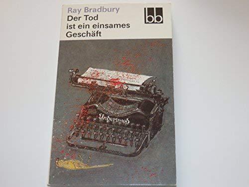Der Tod ist ein einsames Geschäft (3351014988) by Ray Bradbury