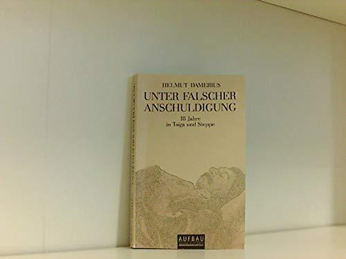 9783351017767: Unter falscher Anschuldigung. 18 Jahre in Taiga und Steppe