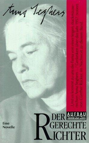 Der gerechte Richter: Eine Novelle (Aufbau) (German: Seghers, Anna