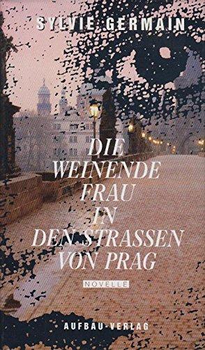 9783351022747: Die weinende Frau in den Strassen von Prag. Novelle