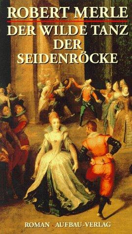 9783351023751: Der wilde Tanz der Seidenröcke. Roman
