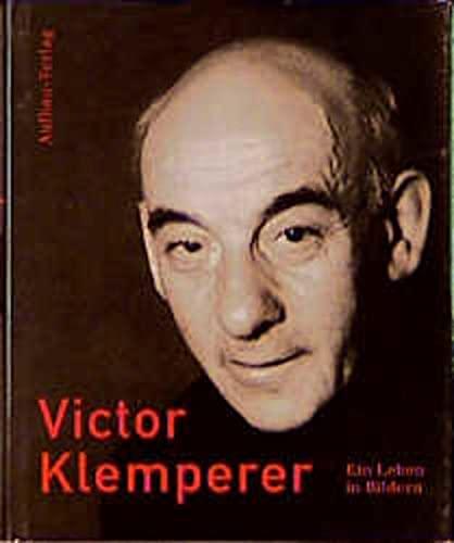 Victor Klemperer. Ein Leben in Bildern: Borchert, Christian; Giesecke,