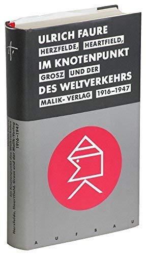 9783351024000: Im Knotenpunkt des Weltverkehrs. Herzfelde, Heartfield, Grosz und der Malik-Verlag 1916-1947