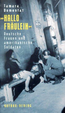 9783351024697: Hallo Fräulein: Deutsche Frauen und amerikanische Soldaten (German Edition)