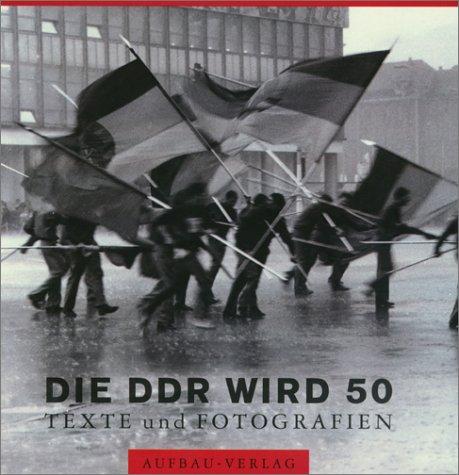 9783351024796: Die DDR wird 50: Texte und Fotografien