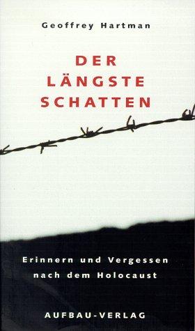 9783351024888: Der längste Schatten. Erinnern und Vergessen nach dem Holocaust