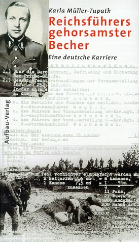9783351024949: Reichsführers gehorsamster Becher: Eine deutsche Karriere (German Edition)