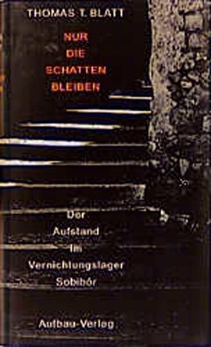 9783351025045: Nur die Schatten bleiben. Der Aufstand im Vernichtungslager Sobibor.