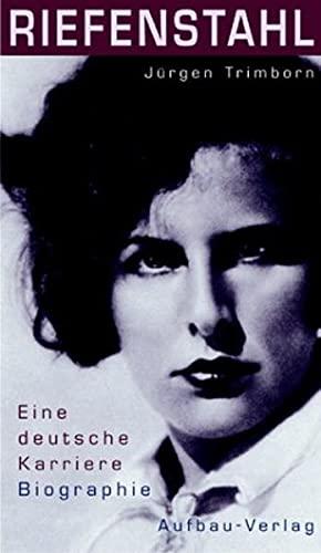 Riefenstahl : eine deutsche Karriere ; Biographie .: Trimborn, Jürgen: