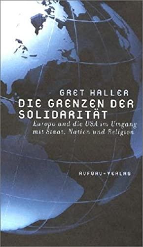 9783351025373: Die Grenzen der Solidarität. Europa und die USA im Umgang mit Staat, Nation und Religion.